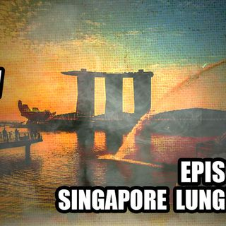51: Singapore Lungbuster
