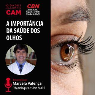 A importância da saúde dos olhos (entrevista com Marcelo Valença)