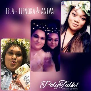 Ep. 4 - Polytube, Self-Love, Mental Health w/ Elenora and Aniva (@elentuf @x.lifeofneevs.x)