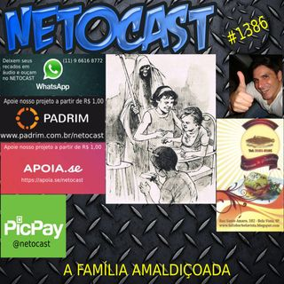 NETOCAST 1386 DE 12/01/2021 - Família amaldiçoada - A perturbadora descoberta da família Martínez