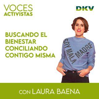 Voces Activistas #8 - Laura Baena, buscando el bienestar conciliando contigo misma