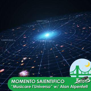 Momento Saientifico - Musicare l'Universo W/ Alan Alpenfelt