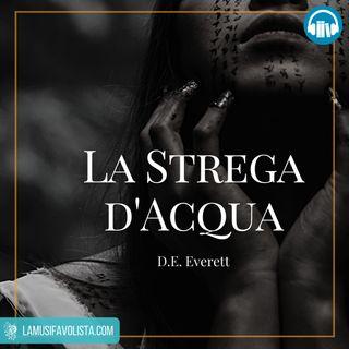 LA STREGA DELL'ACQUA • D E  Everett ☎ Audioracconto ☎ Storie per Notti Insonni  ☎