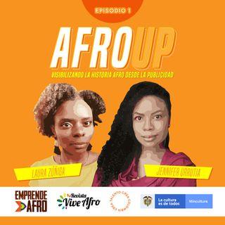 Episodio 1 - Afro Up - Visibilizando la historia afro desde la publicidad