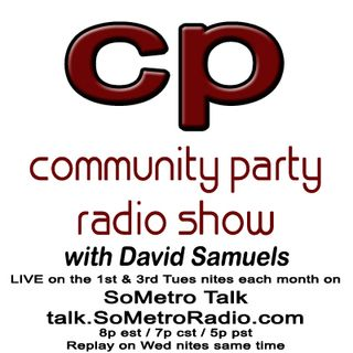 Community Party Radio Hosted by David Samuels with Mary Sanders - Show 3 August 18 2015 Guests Donna Jones, Kelly Wick and Laurie Vadez