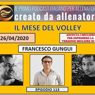 Episodio 113: Francesco Gungui