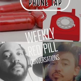 The Red Pill Phone Tap #42