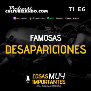 Famosas Desapariciones - Cosas muy importantes - T1 E6