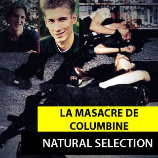 La Masacre De Columbine | Natural Selection