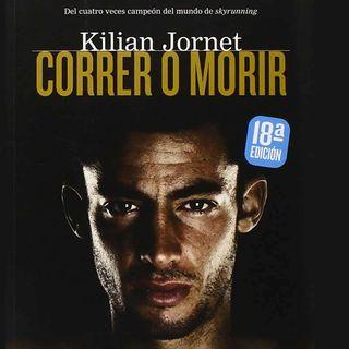 Episodio 115 - #libroclaroscuro Correr O Morir - Kilian Jornet