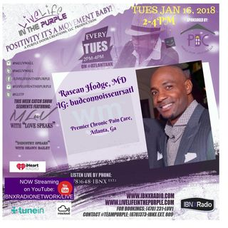 Live Life In The PURPLE Show with Mluv. Guest Rasean T Hodge M.D.​ of Premier Chronic Pain Care.