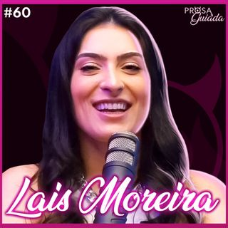 LAIS MOREIRA - Prosa Guiada #60