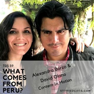 TDS 59 What Comes From Peru, Alexandra Borzo and David Olano