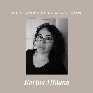 Episodio 6 - Karina Miñano