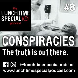 Conspiracies - The truth is out there. Episode 8