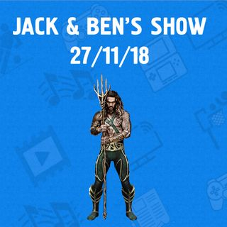 Jack and Ben's Show 27th November