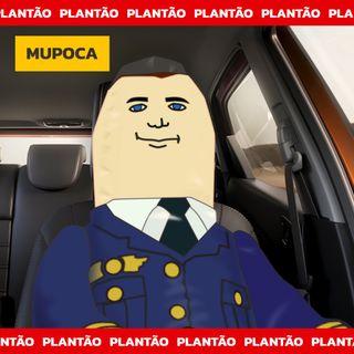 Plantão Mupoca: Apertem os cintos, o piloto automático sumiu!