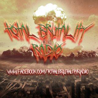 Total Brutality Radio - SEASON 1 - EPISODE 1 -