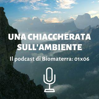 Biomaterra: podcast 1x06 - Una chiaccherata sull'ambiente 🌎