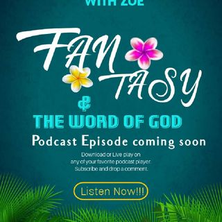 FANTASY and THE WORD OF GOD