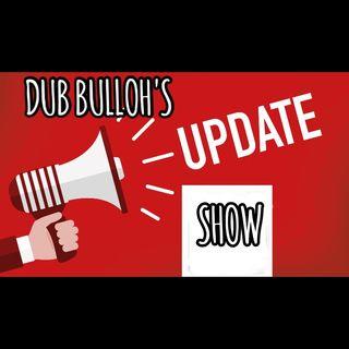 Dub Bulloh's Update Show