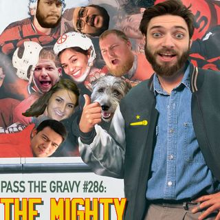 Pass The Gravy #286: The Mighty Gravy