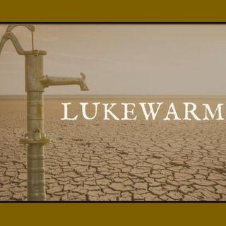 Lukewarm - Morning Manna #3162