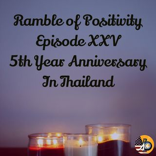 Ramble of Positivity: 5th Year Anniversary In Thailand