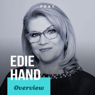 Overview of Edie Hand's Life, Leadership, and Legacy