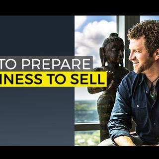 How To Prepare My Business To Sell