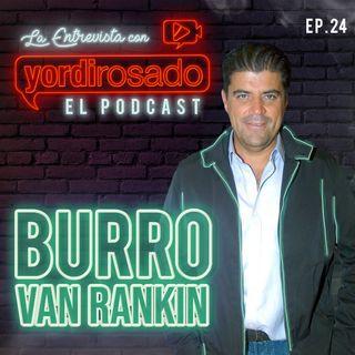 """JORGE """"EL BURRO"""" VAN RANKIN, complejos REVELADOS y superados"""