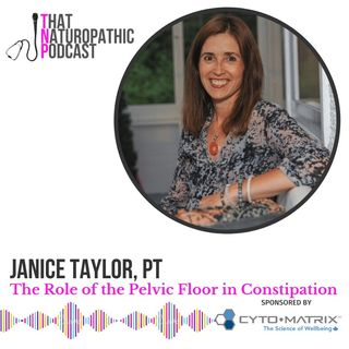 Janice Taylor, PT: The Role of the Pelvic Floor in Constipation