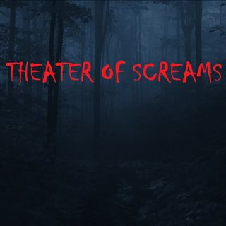 THEATER OF SCREAMS - Episode 5