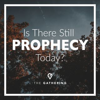 Is There Still Prophecy Today?- Holy Spirit pt. 6