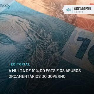 Editorial: A multa de 10% do FGTS e os apuros orçamentários do governo