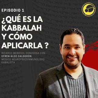 ¿Qué es la Kabbala y cómo aplicarla? | Episodio 1 Ricardo Mendivil y Efrén Alec Calderón