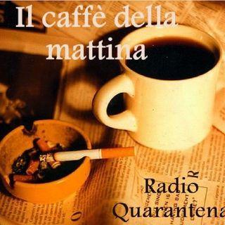 Il Caffè della Mattina - 4 Maggio