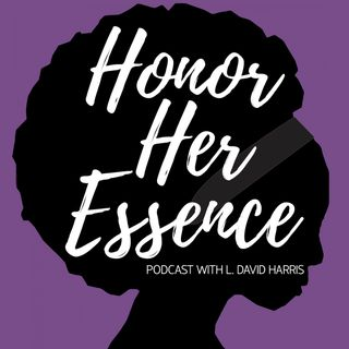 Honor Her Essence
