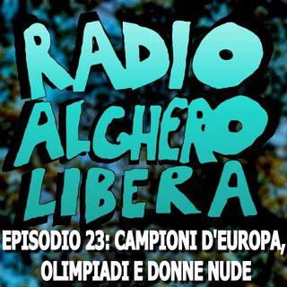 Episodio 23: Campioni d'Europa, Olimpiadi e Donne Nude