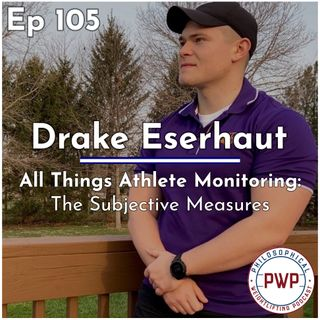 Ep. 105: All Things Athlete Monitoring w/Drake Eserhaut (part 1)