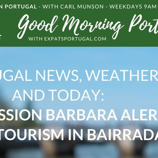 Nice weekend? Plus 'Depression Barbara' alert on Good Morning Portugal!