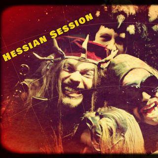 Hessian Session EP #254 - Progressive Provocations & Proclivities Pt. II