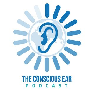 The Conscious Ear Podcast