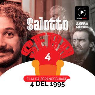Vi propongo 4 film del 1995 - Salotto Seba - Film da sgranocchiare #04