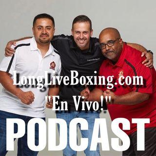 """LongLiveBoxing """"EnVivo!"""" Podcast Episode #36"""