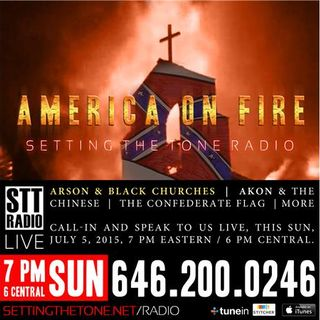 America On Fire [Setting The Tone Radio LIVE]