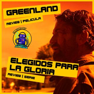 Elegidos para la gloria y El dia del fin del mundo | Review serie y pelicula | 7 de febrero