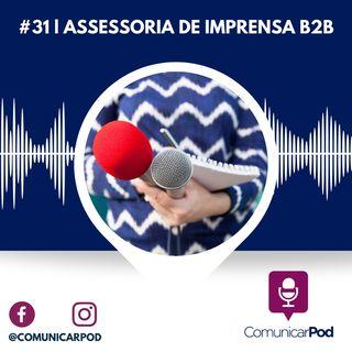 ComunicarPod #31 | Assessoria de Imprensa B2B