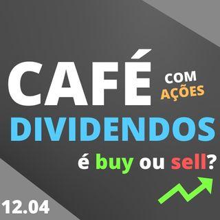 Café com Dividendos 12.04