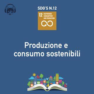 12. Produzione e consumo sostenibili